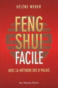 Feng Shui Facile par Helene Weber